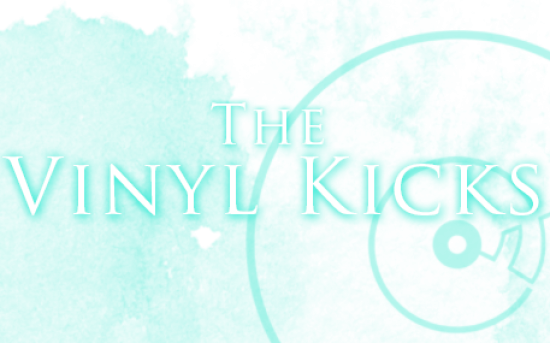 The Vinyl Kicks